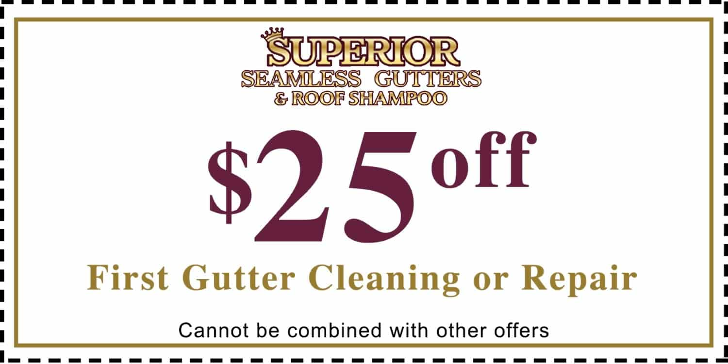 25 Dollars Off Coupon Superior Seamless Gutters New